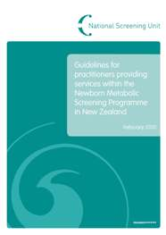 Guidelines for practitioners providing services within the Newborn Metabolic Screening Programme in New Zealand (National Screening Unit)