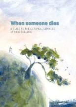 Image of the cover of the book - When someone dies: A guide to the Coronial Services of New Zealand